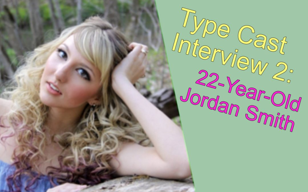 Type Cast Interview 2: 22-Year-Old Author, Jordan Smith | Scott Gilmore Author