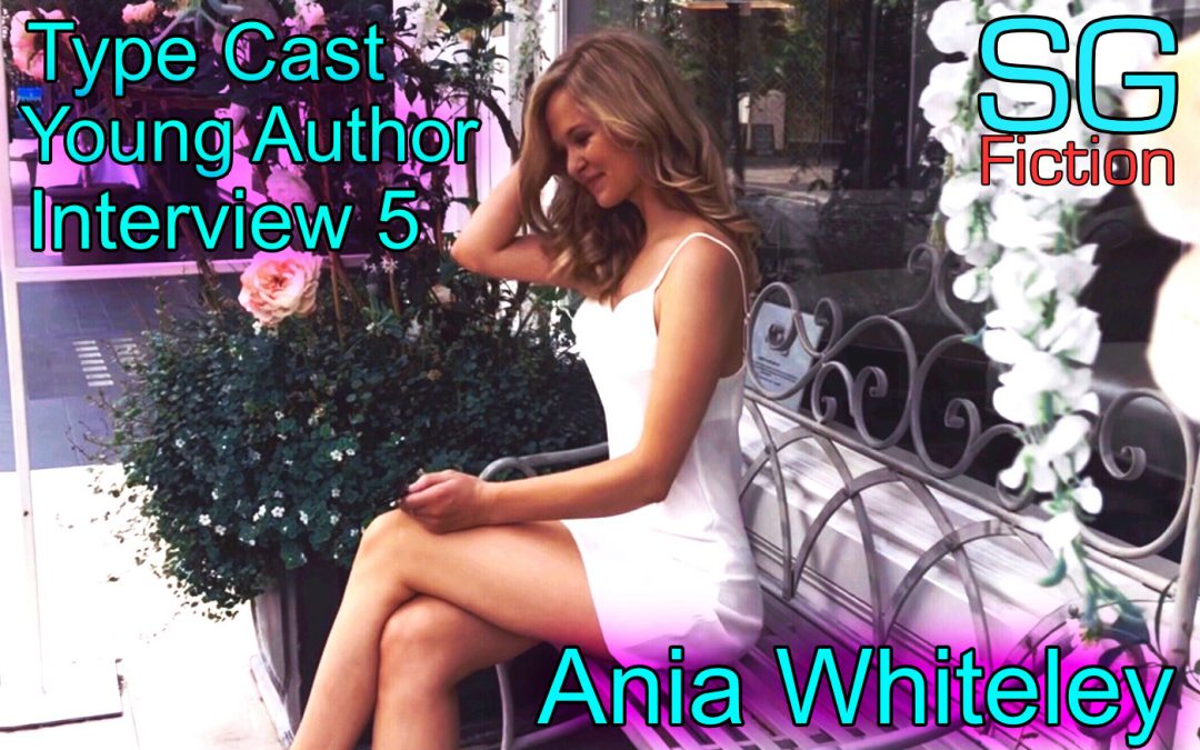 Type Cast Author Interview 5: 25-Year-Old Ania Whiteley | Scott Gilmore