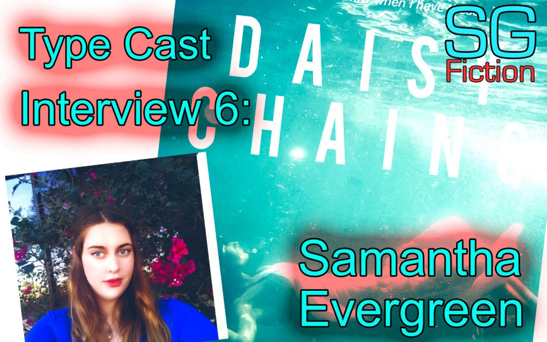 Type Cast Interview 6: Samantha Evergreen | Scott Gilmore Author
