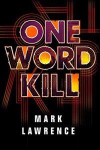 mark lawrence one word kill