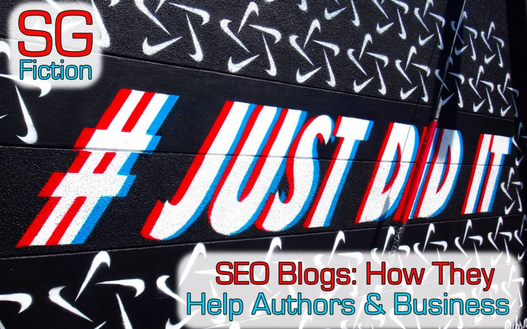SEO Blogs: How They Help Authors & Business Get Noticed Online