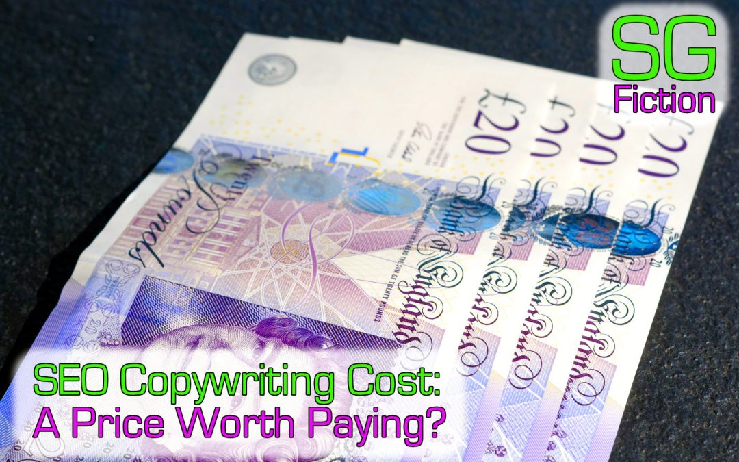 SEO Copywriting Cost: A Price Worth Paying To Get Noticed Online