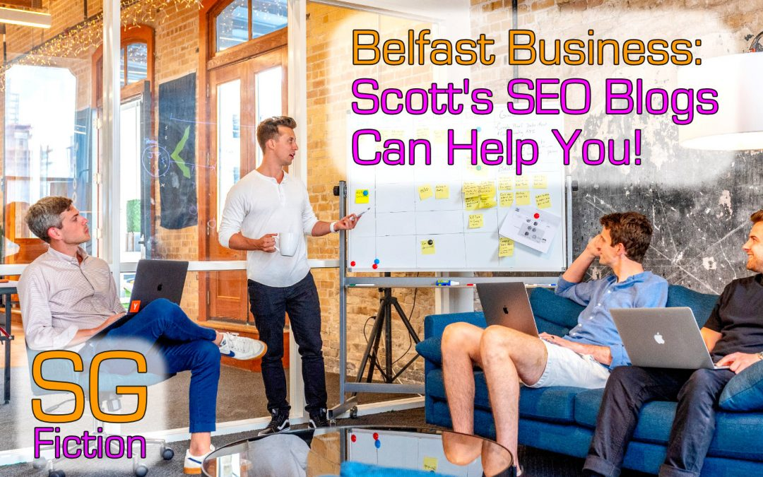 Belfast Business: SEO Blogs Help You Drive Website Traffic. Here's How!