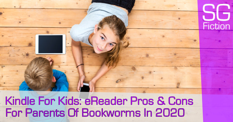 Kindle For Kids: eReader Pros & Cons For Parents Of Bookworms In 2020
