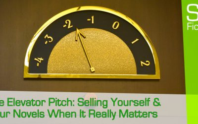 The Elevator Pitch: Selling Yourself & Your Novels When It Really Matters