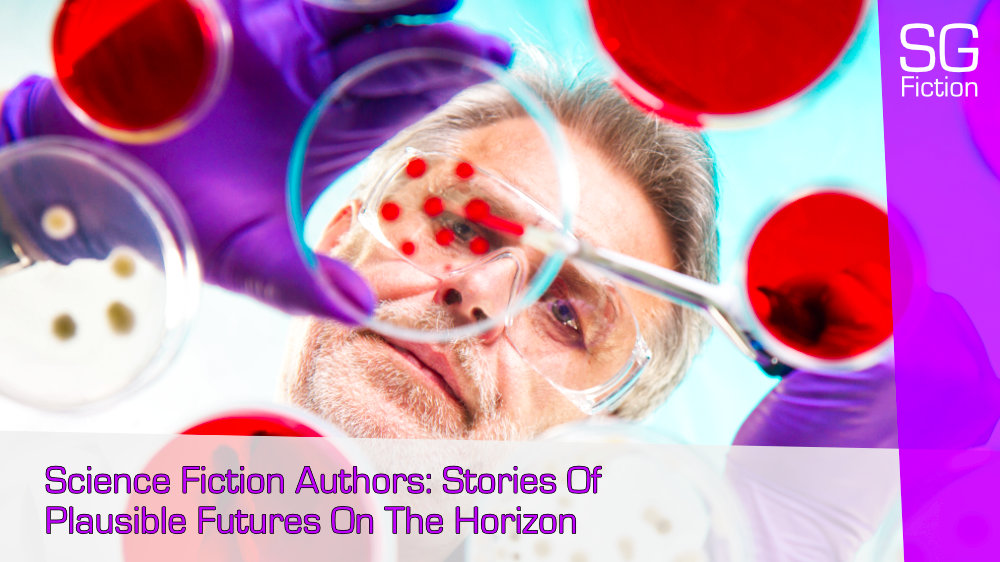 Science Fiction Authors: Stories Of Plausible Futures On The Horizon