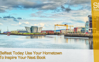 Belfast Today: Use Your Hometown To Inspire Your Next Book